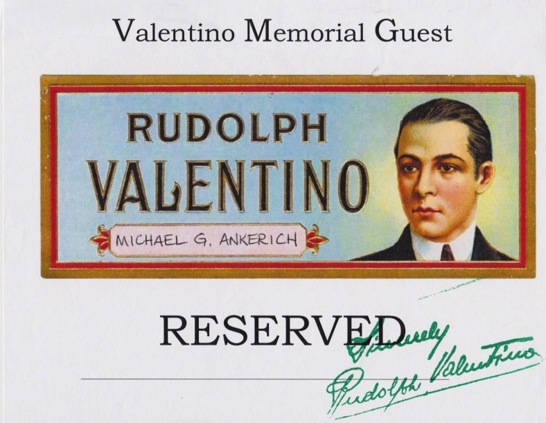 "I had a reserved seat right up front. Incidentally, Valentino's ""autograph"" was made by a stamp that once belong to Valentino. He used it to stamp photographs. It is now in Tracy Terhune's awesome collection."